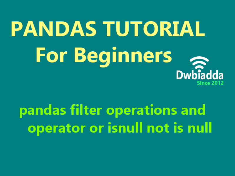 pandas filter operations and operator or isnull not is null