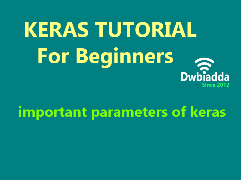 important parameters of keras